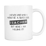 Super Cool Teacher 11oz White Ceramic Coffee Mug