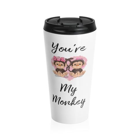 Youre My Monkey Stainless Steel Travel Mug