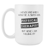 Super Cool Physical Therapist 15oz Coffee Mug