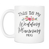 My Wedding Planning Mug 11oz Coffee Mug