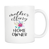 Mother effing home owners Mug