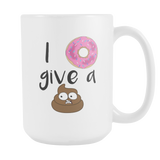 I donut give a shit 15oz Mug