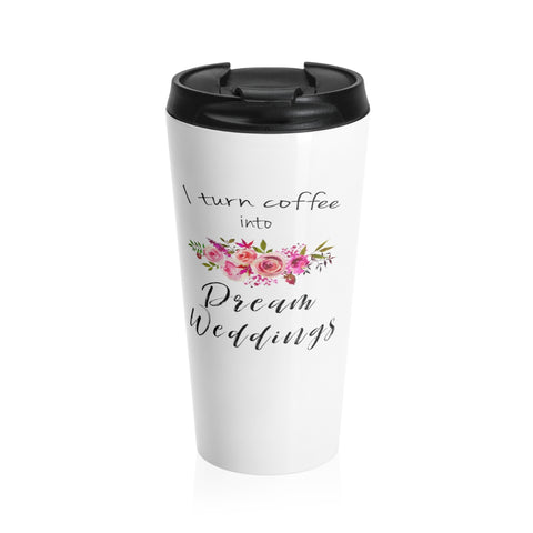Dream Weddings Stainless Steel Travel Mug