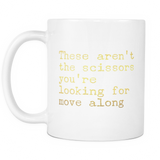 These Aren't the Scissors You're Looking For Coffee Mug
