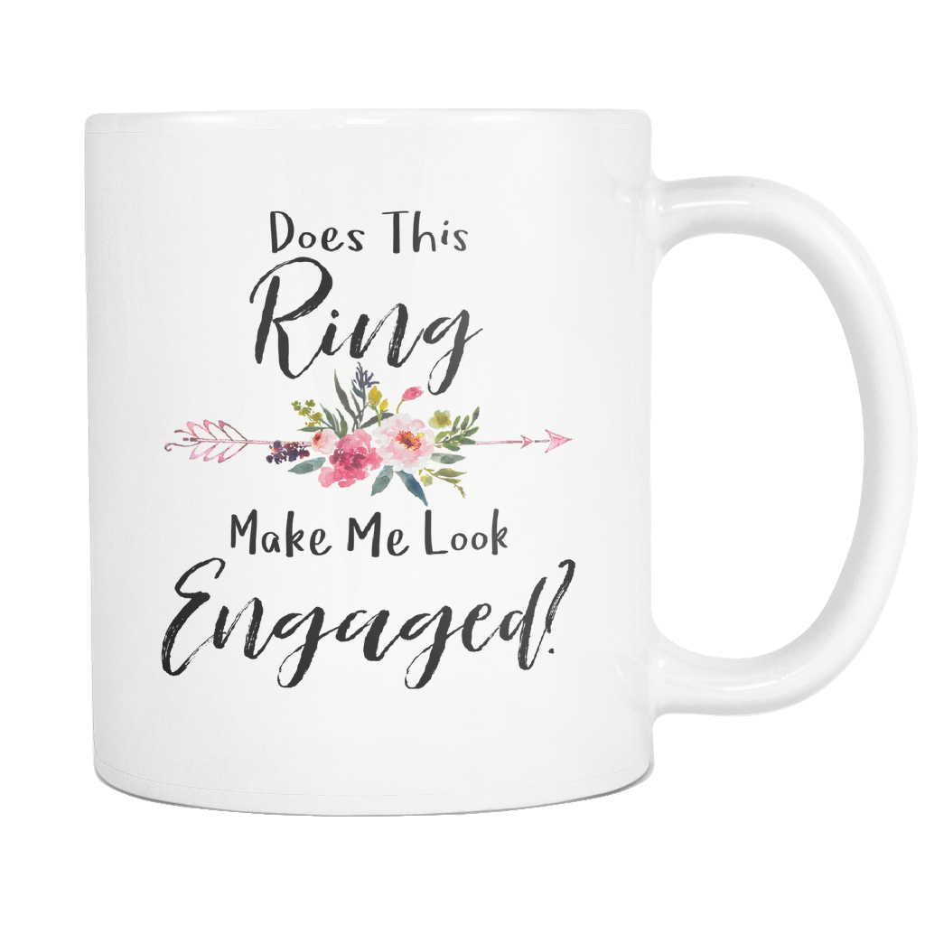 Does This Ring Make Me Look Engaged 11oz Mug Floral Arrow