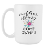 Mother Effing Home Owner 15oz Mug