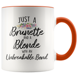 Brunette and a Blonde with An Unbreakable Bond Accent mug