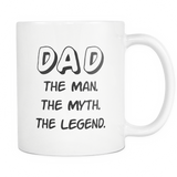 Dad The Man The Myth The Legend Mug