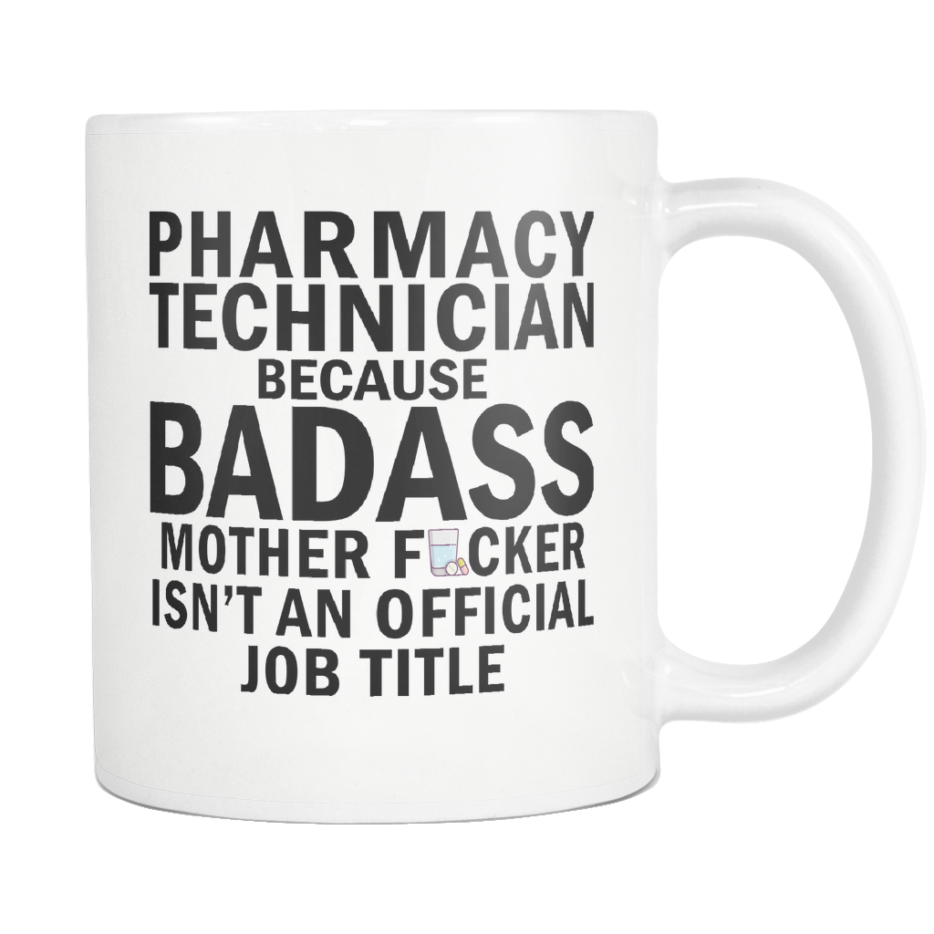 Pharmacy Technician Badass 11oz Mug
