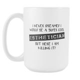 Super Cool Esthetician 15oz Mug