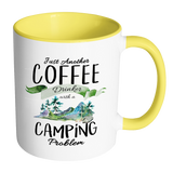 Just Another Coffee Drinker with a camping problem 11oz Accent Coffee Mug
