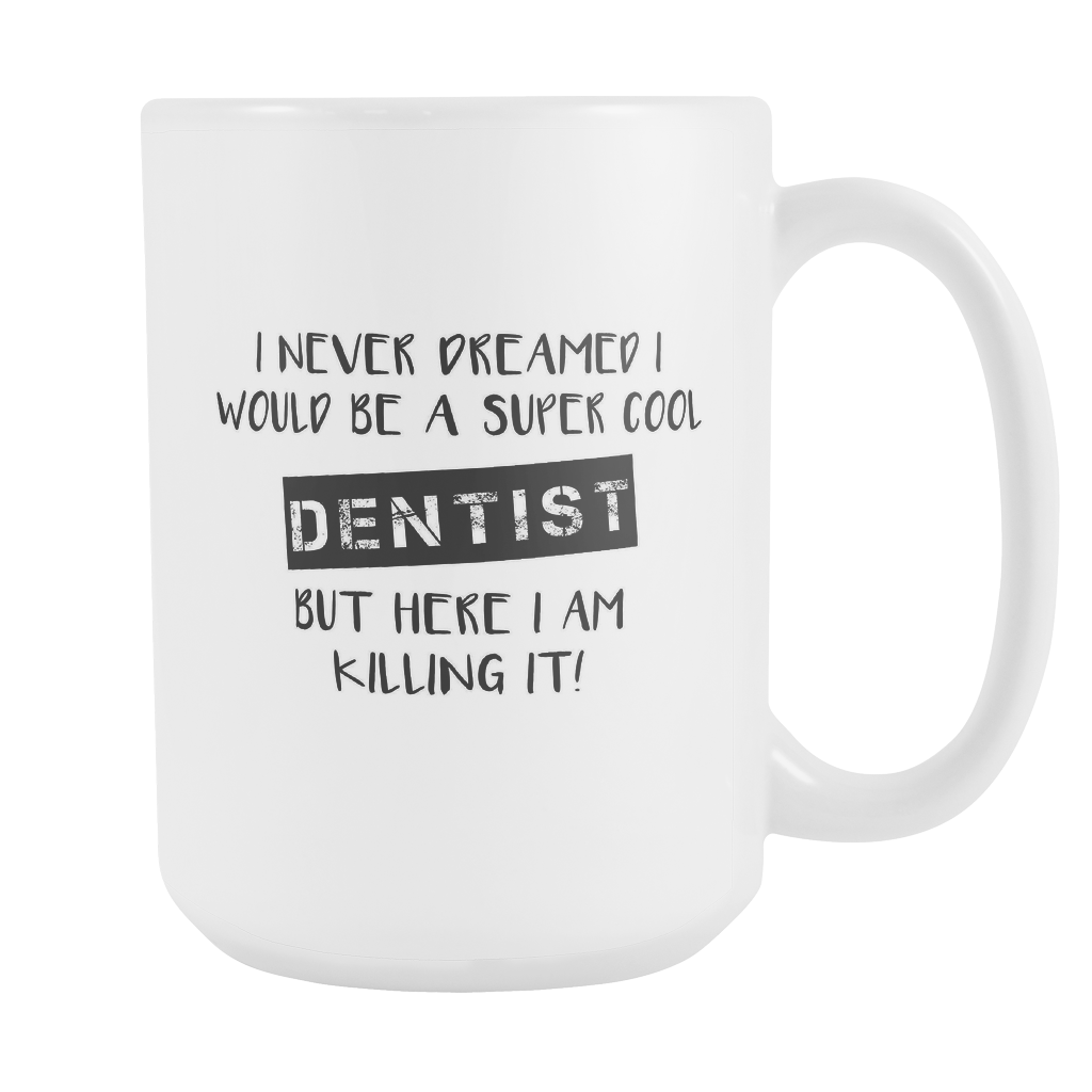 Super Cool Dentist 15oz Mug