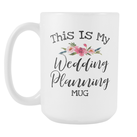 Wedding Planing Mug 15oz