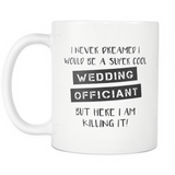 Super Cool Wedding Officiant 11oz Mug