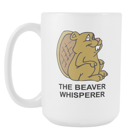 Beaver Whisperer 15oz Coffee Mug