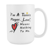 Im A Tennis Player 15oz Mug