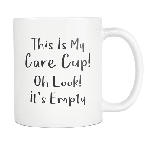 This is my Care Cup 11oz Mug