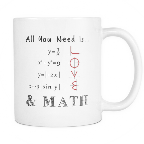 All You Need is Love & Math Coffee 11oz Mug
