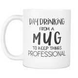 Day Drinking From A Mug 11oz