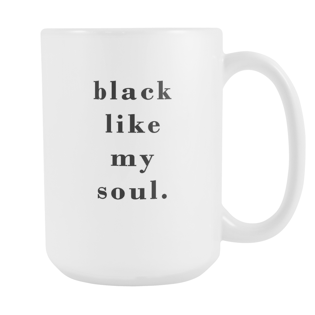 Black Like My Soul 15oz Mug