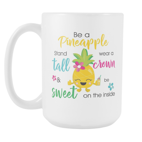 Be A Pineapple 15oz Mug