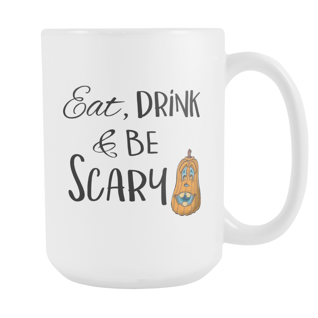 Eat drink and be scary 15oz mug