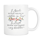 I Smile Because Your my Sister in Law Coffee Mug