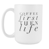 Coffee First 15oz Mug