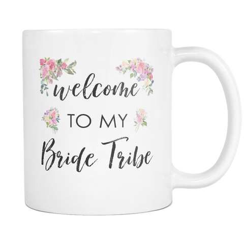 Welcome To My Bride Tribe 11oz & 15oz Mugs