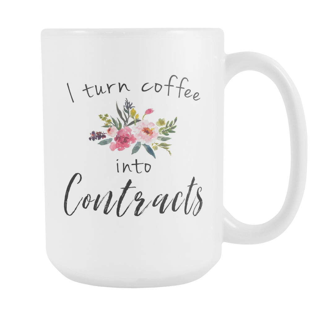 I Turn Coffee Into Contracts 15oz Mug