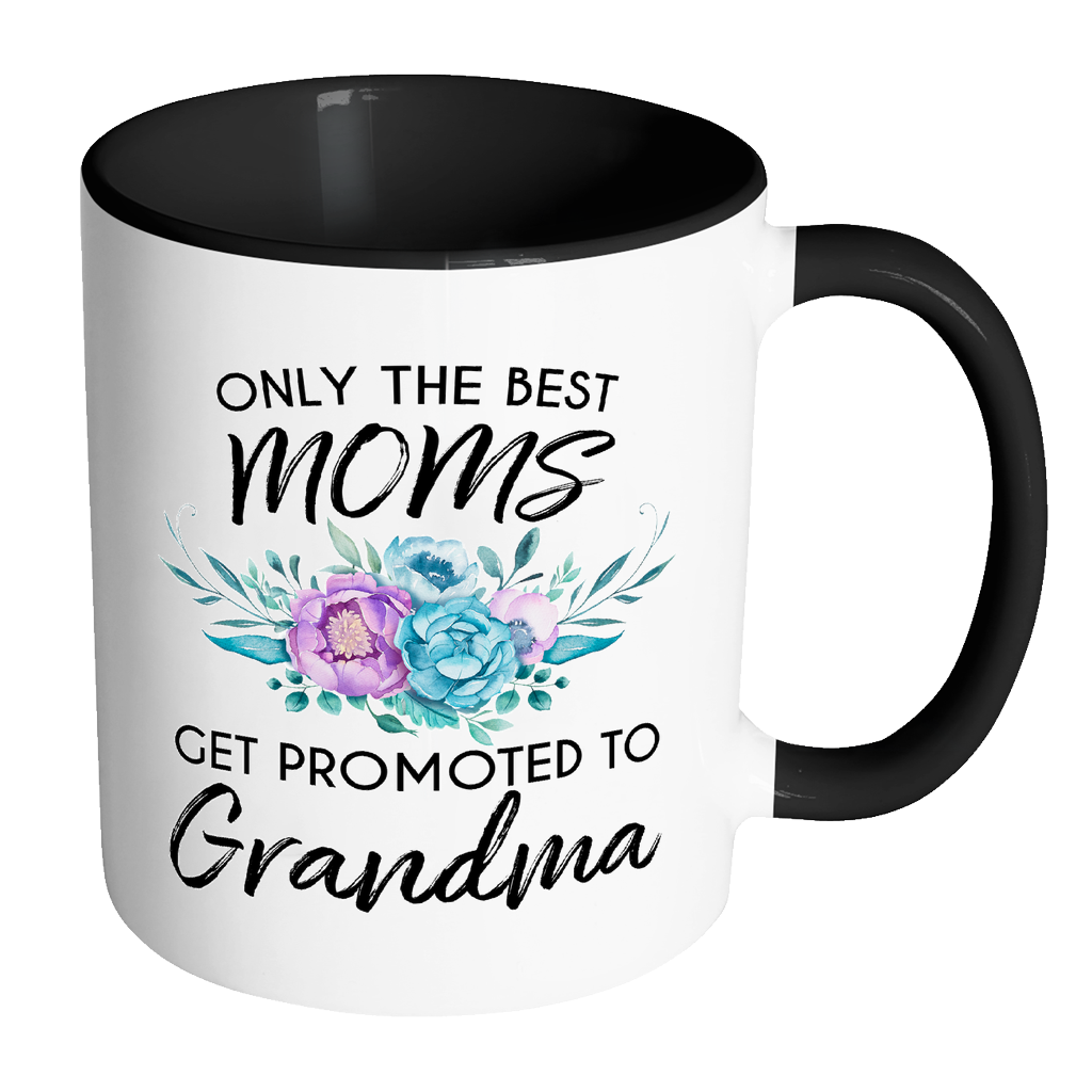 Only the best moms get promoted to grandma accent mug