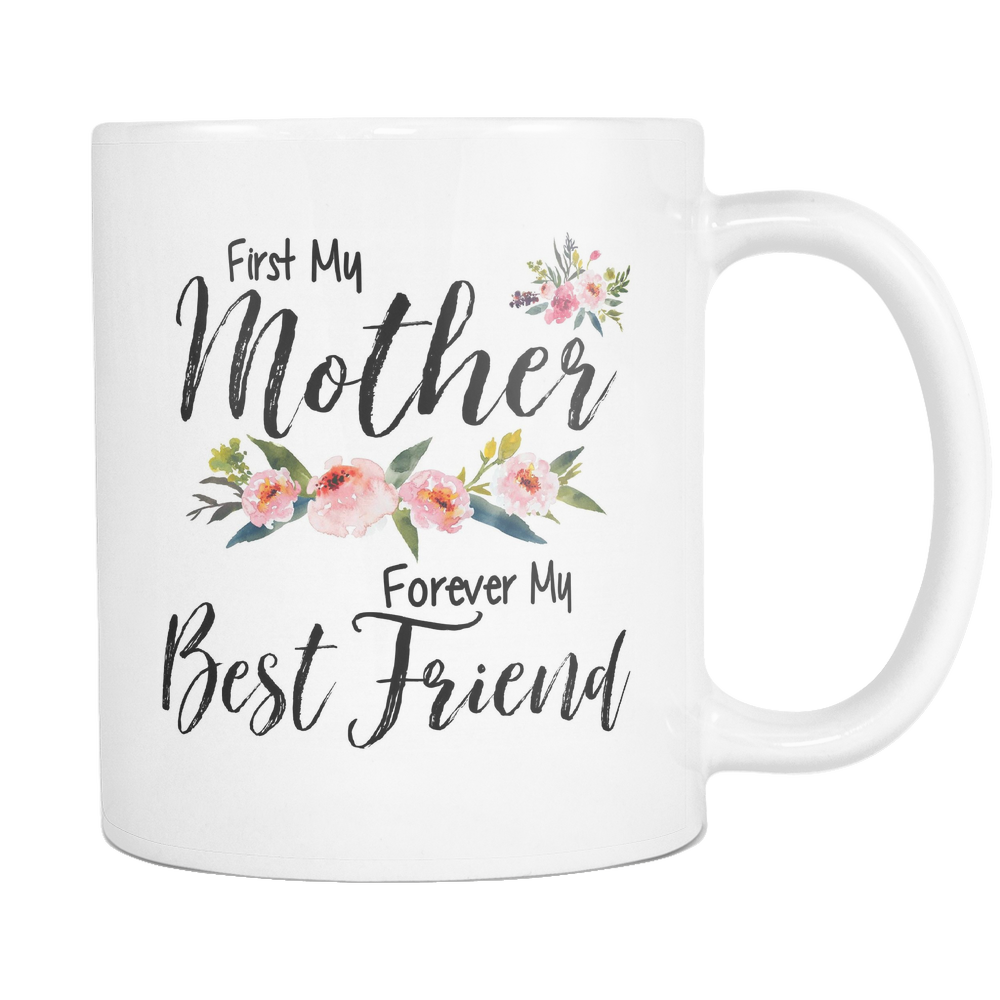 First My Mother Forever My BEST Friend