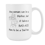 Badass Mom Fathers Day 15oz Mug