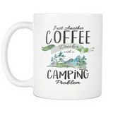 Just Another Coffee Drinker with a camping problem 11oz Coffee Mug