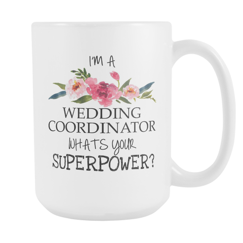 Wedding Coordinator Superpower 15oz Mug