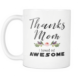 Thanks Mom Coffee Mug