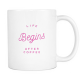 Life Begins Coffee Mug
