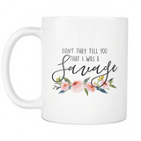 Didn't they tell you that I was a Savage Coffee Mug