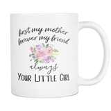 First My Mother Forever My Friend Mugs