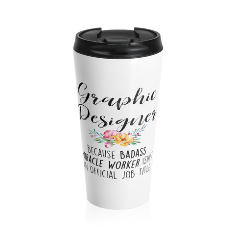 Badass Graphic Designer Travel Mug