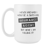 Super Cool Insurance Agent 15oz