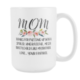 Mom Thanks For Putting Up With My Brother 15oz Coffee Mug