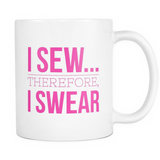 I Sew Therefore I Swear Coffee Mug