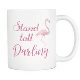 Stand Tall Darling 11oz White Ceramic Coffee Mug