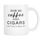 Give Me Coffee & Cigars