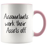 Accountants Work Their Assets Off Accent Mug