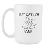 Best Cat Mom Ever 15oz Mug