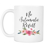 No Automatic Refill Coffee Mug