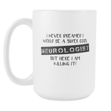 Super Cool Neurologist Coffee 15oz Mug