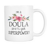 I'm A Doula Whats Your Superpower Coffee Mug